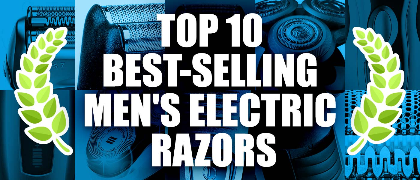 Top 10 Best Mens Electric Razors